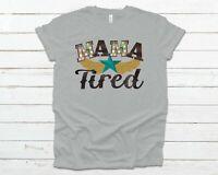 MamaTired T-Shirt Bella Canvas Tee
