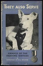 Bourne They Also Serve Animals Armed Forces WWII