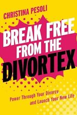 Break Free from the Divortex: Power Through Your D