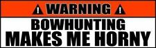 Warning Sign Bowhunting Makes Me Horny Bumper Sticker Decal (2 PACK) Zm 010