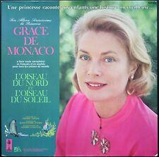 GRACE DE MONACO L'OISEAU DU NORD L'OISEAU DU SOLEIL 33T LP UNE PRINCESSE RACONTE