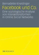 Facebook und Co. : Eine Soziologische Analyse von Interaktionsformen in...