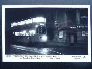 London FELTHAM Tram Car No.2138 ALL NIGH ROUTE 1938 RP Postcard by Pamlin M3138