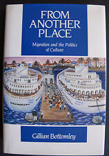 From Another Place: Migration and the Politics of Culture, Bottomley, 1992, HC