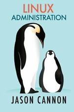 Linux Administration : The Linux Operating System and Command Line Guide for ...