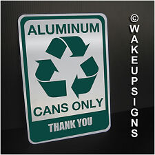 """RECYCLE ALUMINUM CANS ONLY SIGN ALUMINUM 7"""" BY 10"""" GREEN POP BOTTLES BEER"""