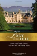 Lady on the Hill: How Biltmore Estate Became an American Icon-ExLibrary