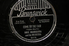 Enric Madriguera & His Orchestra Come to the Fair & This is My Thrill - 78 RPM