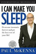 I Can Make You Sleep : Overcome Insomnia Forever and Get the Best Rest of You...