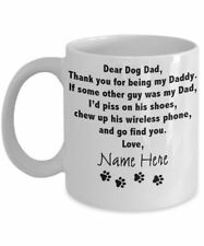 Dear Dog Dad - Thank You For Being My Daddy [Custom Name] Mug - Best Mug For Dad