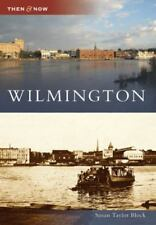Then and Now Ser.: Wilmington by Susan Taylor Block (2007, Paperback)