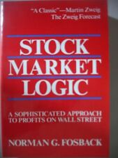 Stock Market Logic: A Sophisticated Approach to Profits on Wall Street by Norman