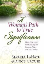A Woman's Path to True Significance: How God Used the Women of the Bible and