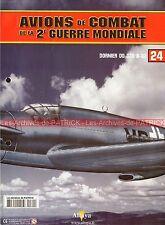 AVIONS DE COMBAT 24 WW2 DORNIER DO 335 A-02 ; Claudius DORNIER ; WW 2