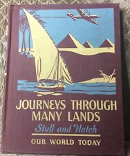1948 Journeys Through Many Lands Our World Today, Stull & Hatch Geography Book