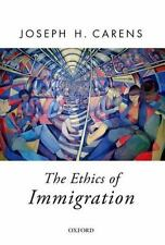 The Ethics of Immigration: By Carens, Joseph
