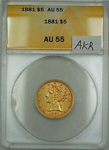1881 $5 Liberty Half Eagle Gold Coin ANACS AU-55 AKR