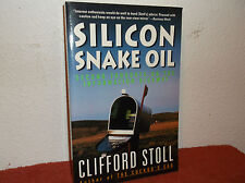 Silicon Snake Oil : Second Thoughts on the Information Highway by Clifford Stoll