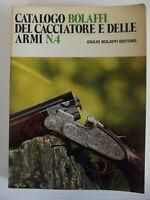 CATALOGO BOLAFFI DEL CACCIATORE E DELLE ARMI N.4
