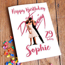 DIRTY DANCING - Personalised Birthday Card! FREE 1st Class Shipping!