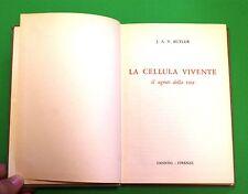 La Cellula vivente - J. A. Butler - 1^ Ed. Sansoni 1960