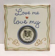 Love Me Love My Sheltie Shetland Sheepdog Tile Wall Hanging Plaque