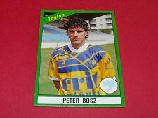 231 PETER BOSZ SC TOULON MAYOL PANINI FOOT 91 FOOTBALL 1990-1991