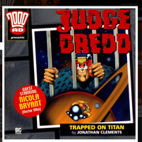 2000AD Presents Judge Dredd TRAPPED ON TITAN Full Cast Audio Action: J Clements
