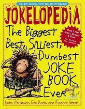 Jokelopedia : The Biggest, Best, Silliest, Dumbest Joke Book Ever by Ilana...