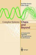 Complex Systems: Chaos and Beyond, A Constructive Approach with Applications in