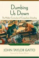 Dumbing Us Down: The Hidden Curriculum of Compulsory Schooling-ExLibrary