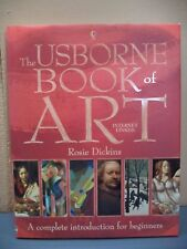 The Usborne Book of Art by Rosie Dickins (2006, Hardcover)