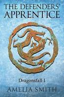 NEW The Defenders' Apprentice (Dragonsfall) (Volume 1) by Amelia Smith
