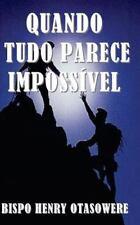 Quando Tudo Parece Impossível by Bispo Henry Otasowere (2014, Paperback)