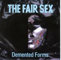 THE FAIR SEX / DEMENTED FORMS - CD * VERY RARE *