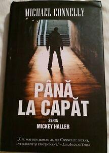 Pana la Capat de Michael Connelly Seria Mickey Haller Book in Romanian