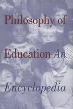 Philosophy of Education: An Encyclopedia (Garland Reference Library of the Human