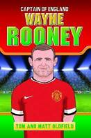 (Good)-Wayne Rooney: Captain of England (Paperback)-Matt Oldfield,Tom Oldfield-1