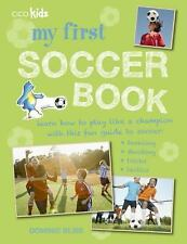 My First Soccer Book : Learn How to Play Like a Champion with This Fun Guide