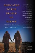 Dedicated to the People of Darfur : Writings on Fear, Risk, and Hope (2009,...