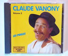 RARE CD ALBUM / CLAUDE VANONY VOLUME 2 - LES POULES / ANNEE 1994