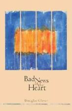 BAD NEWS OF THE HEART - NEW PAPERBACK BOOK