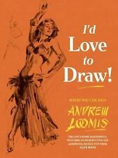 I'd Love to Draw by Andrew Loomis Hardcover Book (English)