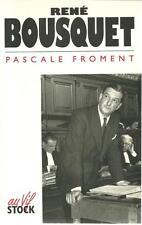 BIOGRAPHIE - HISTOIRE - POLITIQUE / RENE BOUSQUET - PASCALE FROMENT -1994- TTBE