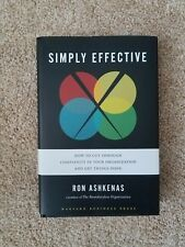Simply Effective : How to Cut Through Complexity in Your Organization and Get T…