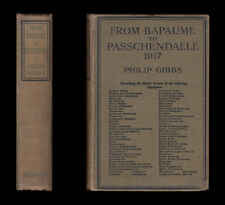 Gibbs FROM BAPAUME TO PASSCHENDAELE, 1917 Somme Arras VIMY Australians Messines