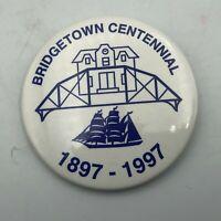 "1897-1997 Bridgetown Centennial 2-1/4"" Button Pin Pinback Vintage  P9"