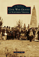 Civil War Graves of Northern Virginia [Images of America] [VA]