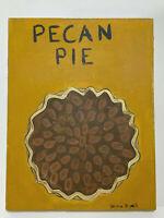"PECAN PIE folk outsider primitive painting on wood - original art - 7 3/4"" x 6"""