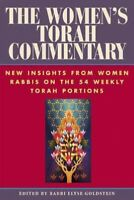 Women's Torah Commentary : New Insights from Women Rabbis on the 54 Weekly To...